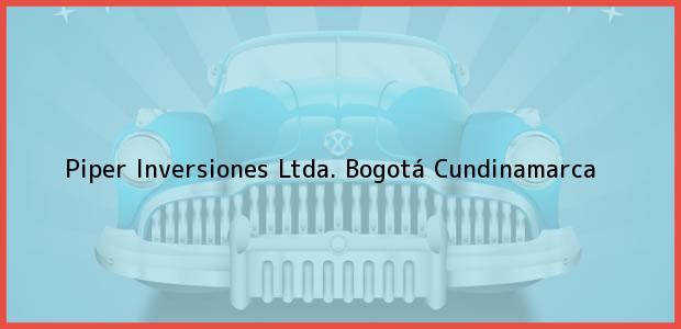 Teléfono, Dirección y otros datos de contacto para Piper Inversiones Ltda., Bogotá, Cundinamarca, Colombia