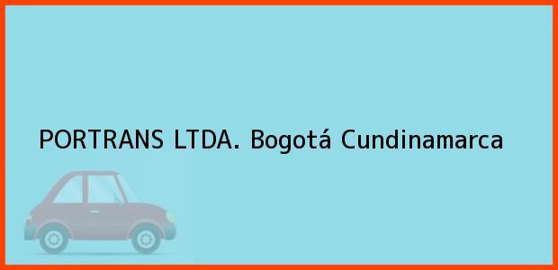 Teléfono, Dirección y otros datos de contacto para PORTRANS LTDA., Bogotá, Cundinamarca, Colombia