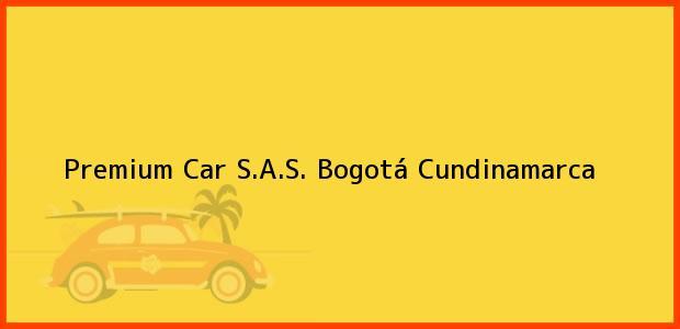 Teléfono, Dirección y otros datos de contacto para Premium Car S.A.S., Bogotá, Cundinamarca, Colombia