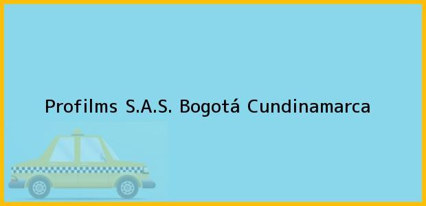 Teléfono, Dirección y otros datos de contacto para Profilms S.A.S., Bogotá, Cundinamarca, Colombia