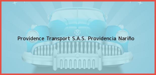 Teléfono, Dirección y otros datos de contacto para Providence Transport S.A.S., Providencia, Nariño, Colombia