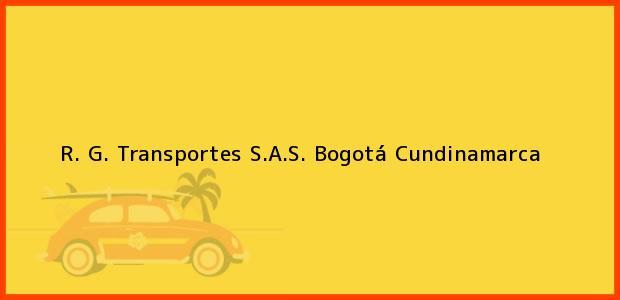 Teléfono, Dirección y otros datos de contacto para R. G. Transportes S.A.S., Bogotá, Cundinamarca, Colombia