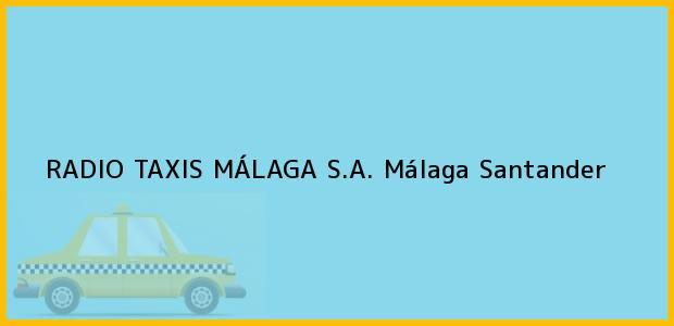 Teléfono, Dirección y otros datos de contacto para RADIO TAXIS MÁLAGA S.A., Málaga, Santander, Colombia
