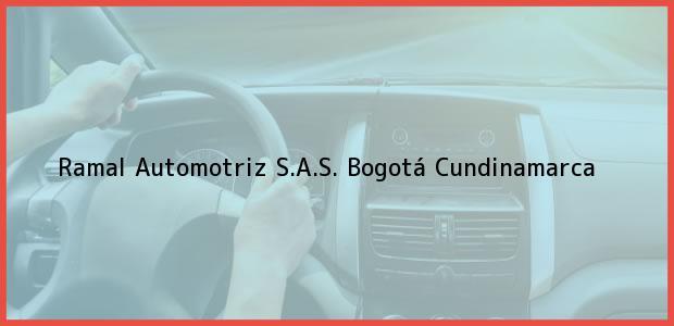 Teléfono, Dirección y otros datos de contacto para Ramal Automotriz S.A.S., Bogotá, Cundinamarca, Colombia