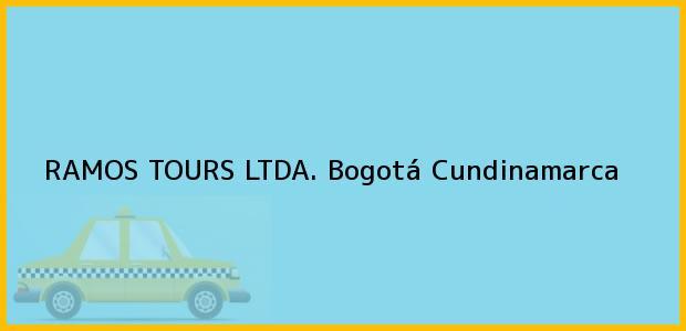 Teléfono, Dirección y otros datos de contacto para RAMOS TOURS LTDA., Bogotá, Cundinamarca, Colombia