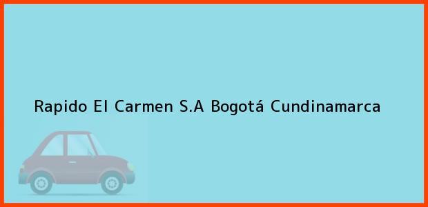 Teléfono, Dirección y otros datos de contacto para Rapido El Carmen S.A, Bogotá, Cundinamarca, Colombia