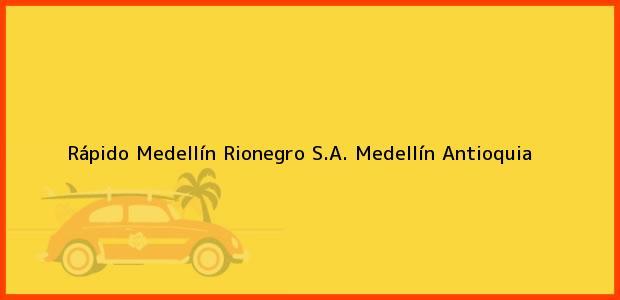 Teléfono, Dirección y otros datos de contacto para Rápido Medellín Rionegro S.A., Medellín, Antioquia, Colombia