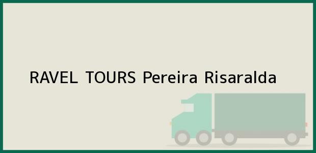 Teléfono, Dirección y otros datos de contacto para RAVEL TOURS, Pereira, Risaralda, Colombia