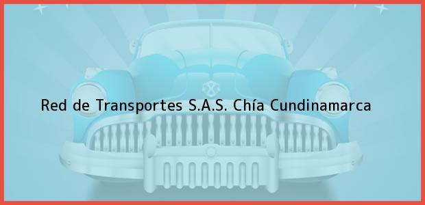 Teléfono, Dirección y otros datos de contacto para Red de Transportes S.A.S., Chía, Cundinamarca, Colombia