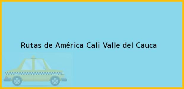 Teléfono, Dirección y otros datos de contacto para Rutas de América, Cali, Valle del Cauca, Colombia