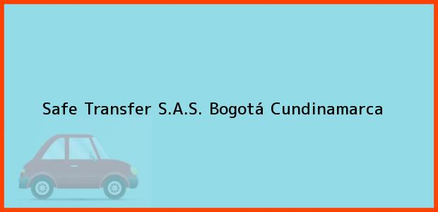 Teléfono, Dirección y otros datos de contacto para Safe Transfer S.A.S., Bogotá, Cundinamarca, Colombia