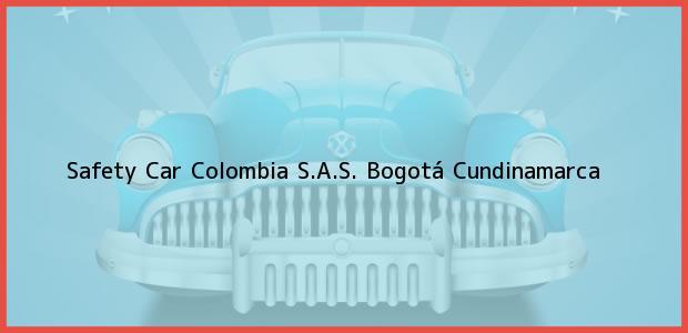 Teléfono, Dirección y otros datos de contacto para Safety Car Colombia S.A.S., Bogotá, Cundinamarca, Colombia