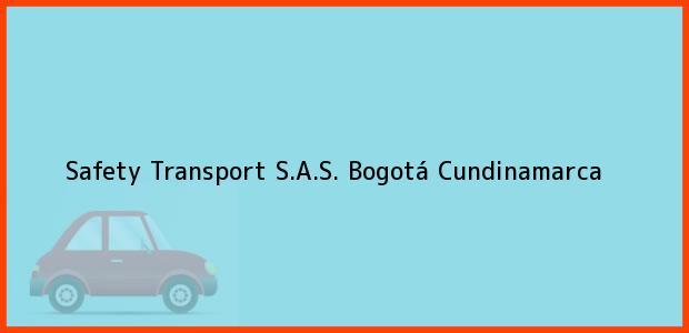 Teléfono, Dirección y otros datos de contacto para Safety Transport S.A.S., Bogotá, Cundinamarca, Colombia