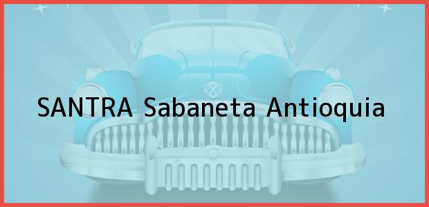 Teléfono, Dirección y otros datos de contacto para SANTRA, Sabaneta, Antioquia, Colombia