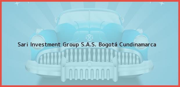 Teléfono, Dirección y otros datos de contacto para Sari Investment Group S.A.S., Bogotá, Cundinamarca, Colombia