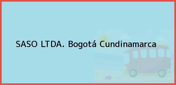 Teléfono, Dirección y otros datos de contacto para SASO LTDA., Bogotá, Cundinamarca, Colombia