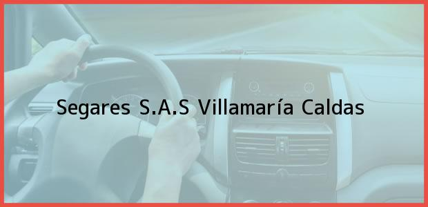 Teléfono, Dirección y otros datos de contacto para Segares S.A.S, Villamaría, Caldas, Colombia