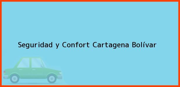 Teléfono, Dirección y otros datos de contacto para Seguridad y Confort, Cartagena, Bolívar, Colombia