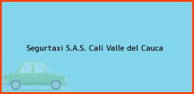 Teléfono, Dirección y otros datos de contacto para Segurtaxi S.A.S., Cali, Valle del Cauca, Colombia