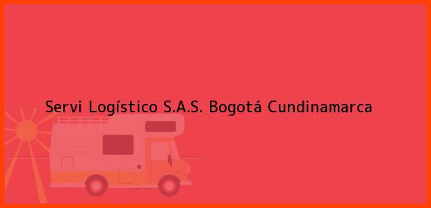 Teléfono, Dirección y otros datos de contacto para Servi Logístico S.A.S., Bogotá, Cundinamarca, Colombia