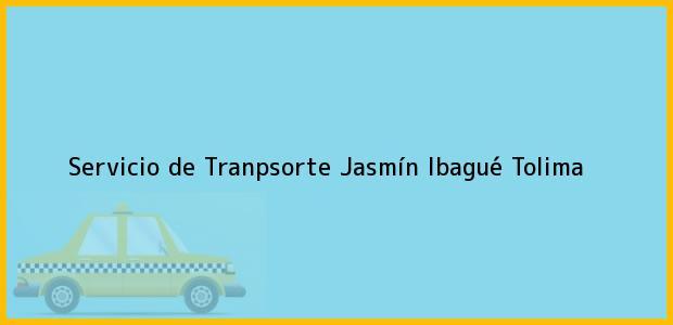 Teléfono, Dirección y otros datos de contacto para Servicio de Tranpsorte Jasmín, Ibagué, Tolima, Colombia