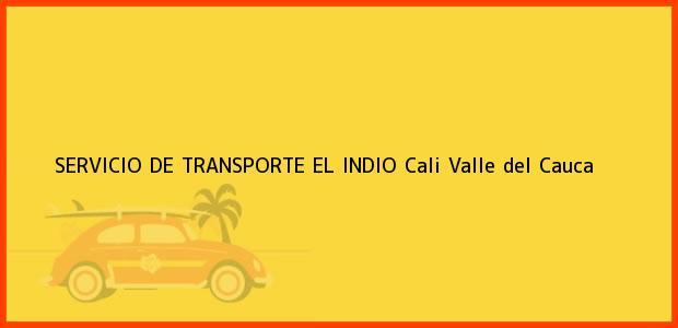 Teléfono, Dirección y otros datos de contacto para SERVICIO DE TRANSPORTE EL INDIO, Cali, Valle del Cauca, Colombia