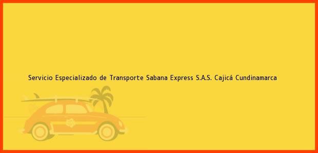 Teléfono, Dirección y otros datos de contacto para Servicio Especializado de Transporte Sabana Express S.A.S., Cajicá, Cundinamarca, Colombia