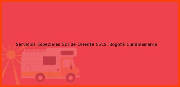 Teléfono, Dirección y otros datos de contacto para Servicios Especiales Sol de Oriente S.A.S., Bogotá, Cundinamarca, Colombia