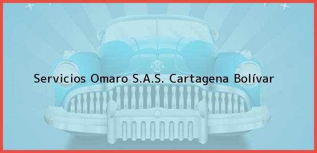 Teléfono, Dirección y otros datos de contacto para Servicios Omaro S.A.S., Cartagena, Bolívar, Colombia