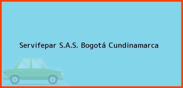 Teléfono, Dirección y otros datos de contacto para Servifepar S.A.S., Bogotá, Cundinamarca, Colombia
