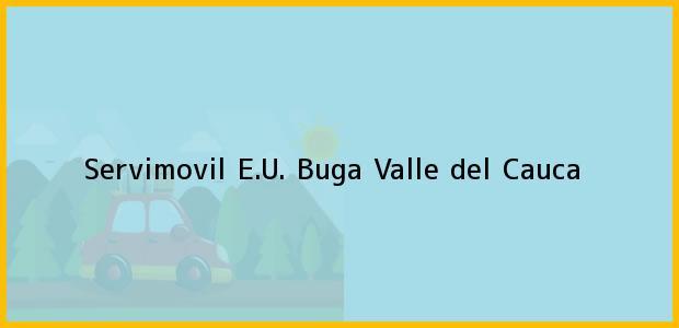 Teléfono, Dirección y otros datos de contacto para Servimovil E.U., Buga, Valle del Cauca, Colombia