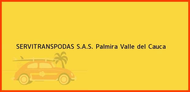 Teléfono, Dirección y otros datos de contacto para SERVITRANSPODAS S.A.S., Palmira, Valle del Cauca, Colombia