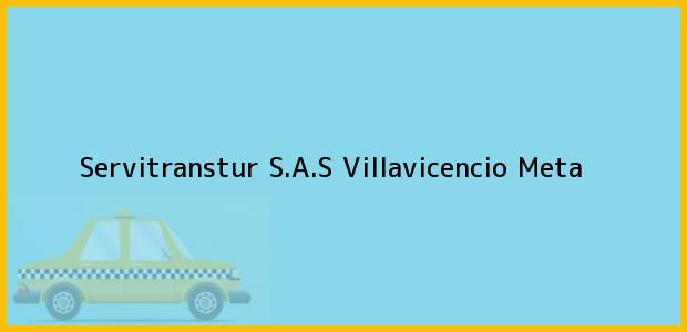 Teléfono, Dirección y otros datos de contacto para Servitranstur S.A.S, Villavicencio, Meta, Colombia