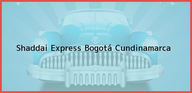 Teléfono, Dirección y otros datos de contacto para Shaddai Express, Bogotá, Cundinamarca, Colombia