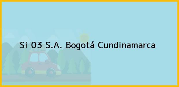Teléfono, Dirección y otros datos de contacto para Si 03 S.A., Bogotá, Cundinamarca, Colombia