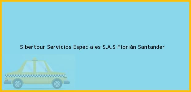 Teléfono, Dirección y otros datos de contacto para Sibertour Servicios Especiales S.A.S, Florián, Santander, Colombia