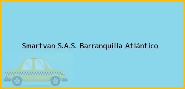 Teléfono, Dirección y otros datos de contacto para Smartvan S.A.S., Barranquilla, Atlántico, Colombia