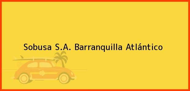 Teléfono, Dirección y otros datos de contacto para Sobusa S.A., Barranquilla, Atlántico, Colombia