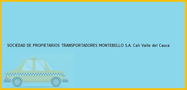 Teléfono, Dirección y otros datos de contacto para SOCIEDAD DE PROPIETARIOS TRANSPORTADORES MONTEBELLO S.A., Cali, Valle del Cauca, Colombia