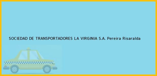 Teléfono, Dirección y otros datos de contacto para SOCIEDAD DE TRANSPORTADORES LA VIRGINIA S.A., Pereira, Risaralda, Colombia