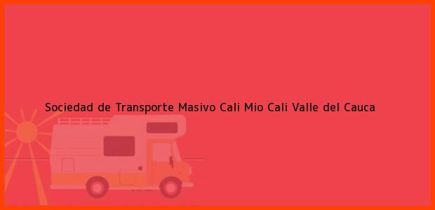 Teléfono, Dirección y otros datos de contacto para Sociedad de Transporte Masivo Cali Mio, Cali, Valle del Cauca, Colombia