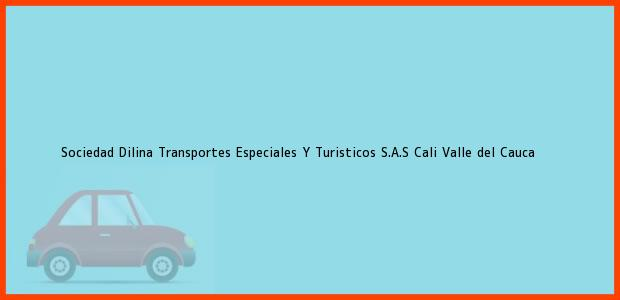 Teléfono, Dirección y otros datos de contacto para Sociedad Dilina Transportes Especiales Y Turisticos S.A.S, Cali, Valle del Cauca, Colombia