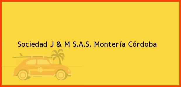 Teléfono, Dirección y otros datos de contacto para Sociedad J & M S.A.S., Montería, Córdoba, Colombia