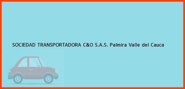 Teléfono, Dirección y otros datos de contacto para SOCIEDAD TRANSPORTADORA C&O S.A.S., Palmira, Valle del Cauca, Colombia