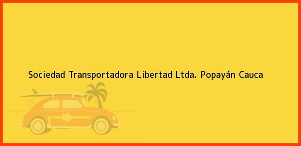 Teléfono, Dirección y otros datos de contacto para Sociedad Transportadora Libertad Ltda., Popayán, Cauca, Colombia