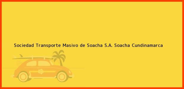 Teléfono, Dirección y otros datos de contacto para Sociedad Transporte Masivo de Soacha S.A., Soacha, Cundinamarca, Colombia