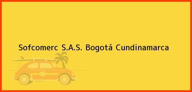 Teléfono, Dirección y otros datos de contacto para Sofcomerc S.A.S., Bogotá, Cundinamarca, Colombia
