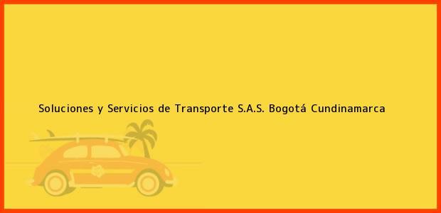Teléfono, Dirección y otros datos de contacto para Soluciones y Servicios de Transporte S.A.S., Bogotá, Cundinamarca, Colombia