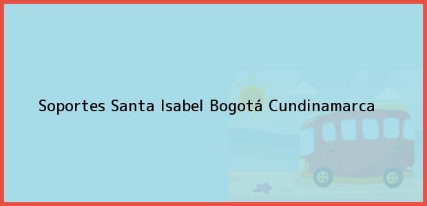 Teléfono, Dirección y otros datos de contacto para Soportes Santa Isabel, Bogotá, Cundinamarca, Colombia