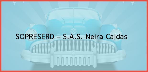 Teléfono, Dirección y otros datos de contacto para Sopreserd - S.A.S., Neira, Caldas, Colombia